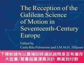 二手書博民逛書店The罕見Reception Of The Galilean Science Of Motion In Seven