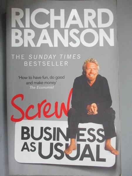 【書寶二手書T6/財經企管_JHE】Screw Business as Usual_Richard Branson, Sir Richard Branson