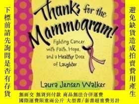 二手書博民逛書店Thanks罕見for the Mammogram!: Fighting Cancer with Faith, H