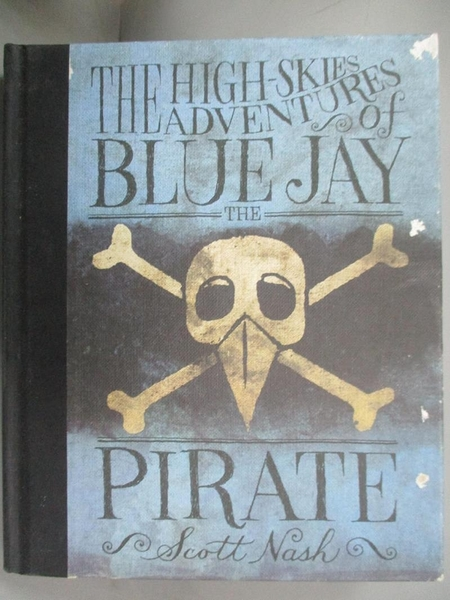 【書寶二手書T1/原文小說_OQT】The High Skies Adventures of Blue Jay The Pirate_Nash, Scott