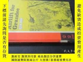 二手書博民逛書店Airlift罕見for Grandee 32開精裝 有插圖如圖