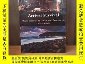二手書博民逛書店arrival罕見survival: when everythi