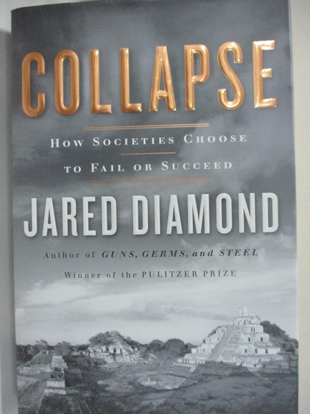 【書寶二手書T1/社會_KC2】Collapse: How Societies Choose To Fail Or Succeed_Diamond, Jared