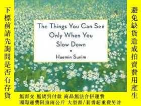 二手書博民逛書店The罕見Things You Can See Only When You Slow Down-只有當你減速時才能