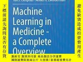 二手書博民逛書店Machine罕見Learning In Medicine - A Complete OverviewY255