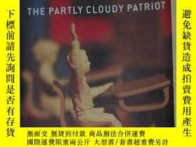 二手書博民逛書店英文原版罕見The Partly Cloudy Patriot