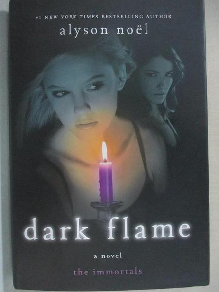 【書寶二手書T6/一般小說_G57】Dark Flame_Noel, Alyson