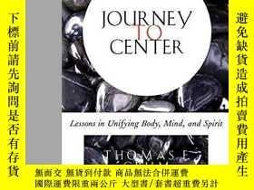 二手書博民逛書店Journey罕見to Center: Lessons in Unifying Body, Mind, and S