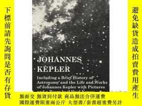 二手書博民逛書店Johannes罕見Kepler - Including a Brief Histor...-約翰尼斯開普勒-包括