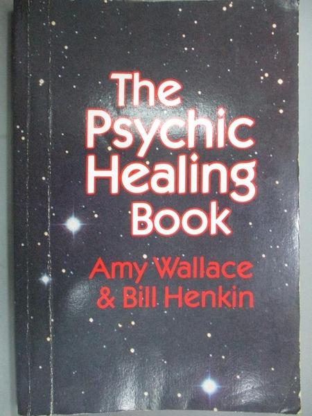 【書寶二手書T3/心靈成長_QDL】The Psychic Healing Book_Amy Wallace, Bill