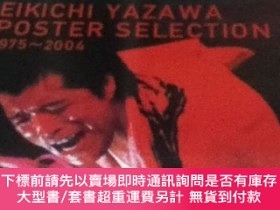 二手書博民逛書店EIKICHI罕見YAZAWA POSTER SELECTION 1975- 2004Y449231 Dia