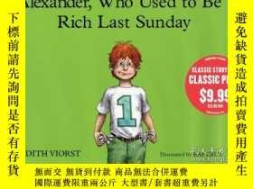 二手書博民逛書店Alexander,罕見Who Used To Be Rich Last SundayY256260 Judi