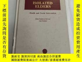 二手書博民逛書店Isolated罕見Elders: Health and Social InterventionY248636