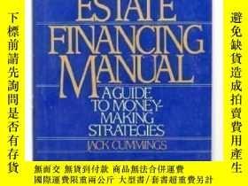 二手書博民逛書店Real罕見Estate Financing Manual: A Guide To Money-making St
