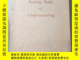 二手書博民逛書店Sowing罕見Seeds of Understanding 播