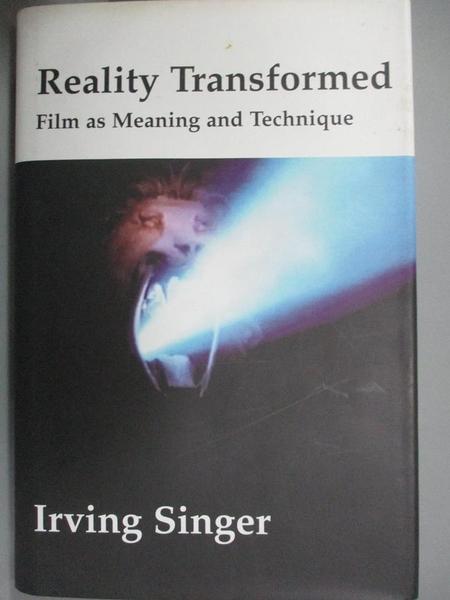 【書寶二手書T1/影視_WGQ】Reality Transformed: Film as Meaning and Technique_Irving Singer