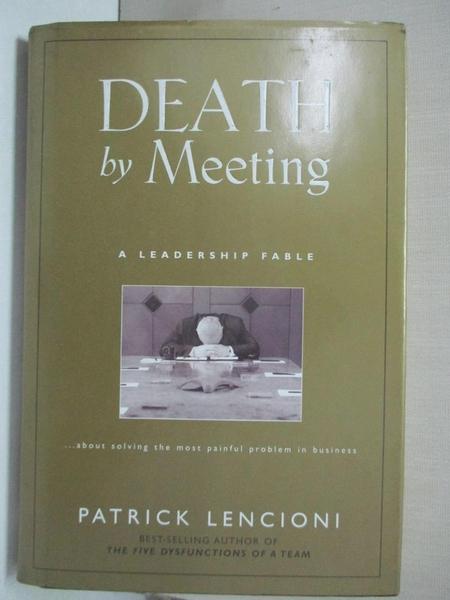 【書寶二手書T1/財經企管_DAN】Death by Meeting: A Leadership Fable About…