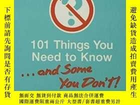 二手書博民逛書店101罕見Things You Need To Know. . . And Some You Don t!Y3