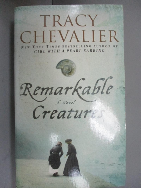 【書寶二手書T5/原文小說_G5Q】Remarkable Creatures_Tracy Chevalier