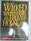 【書寶二手書T1/原文小說_OFE】The Wickes Wicked Ladies in the Haunted House_Mary