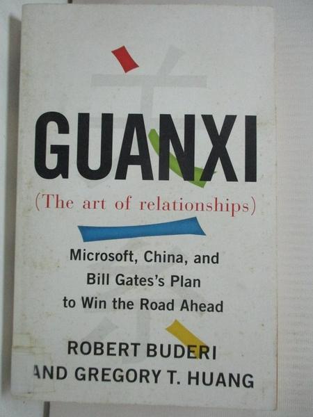 【書寶二手書T1/財經企管_GZX】Guanxi the Art of Relationships: Microsoft, China, And…