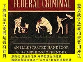 二手書博民逛書店How罕見To Become A Federal CriminalY380406 Mike Chase Tou