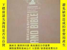 二手書博民逛書店BREAD罕見& BUTTER BRAND BIBLE【沒有書衣