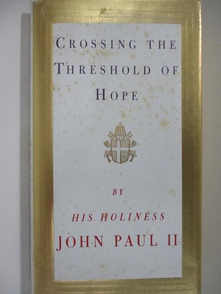 【書寶二手書T3/宗教_HF9】Crossing the Threshold of Hope_John Paul II, Pope/ Messori, Vittorio