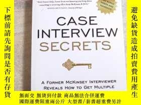 二手書博民逛書店Case罕見Interview Secrets:A Former