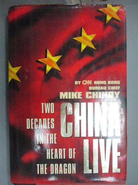 【書寶二手書T9/地理_ZJP】China Live: Two Decades in the Heart of the