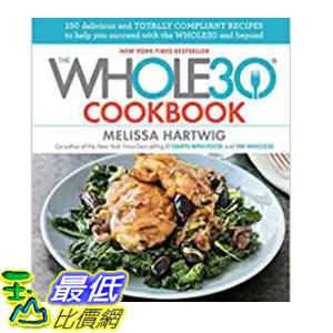 [106美國直購] 2017美國暢銷書 The Whole30 Cookbook:150 Delicious and Totally Compliant Recipes to Help You Succeed