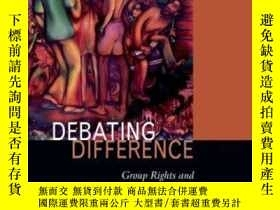 二手書博民逛書店Debating罕見Difference: Group Righ
