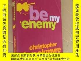 二手書博民逛書店Be罕見My Enemy by Christopher Broo