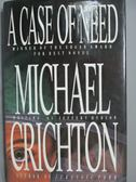【書寶二手書T3/原文書_XFY】A case of need_Michael Crichton