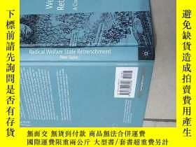 二手書博民逛書店radical罕見welfare state retrenchm