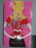 【書寶二手書T6/原文小說_LND】Be Mine_Sabrina James