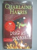 【書寶二手書T3/原文小說_KFV】Dead as a Doornail_Harris, Charlaine