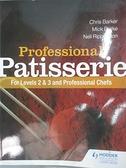 【書寶二手書T7/餐飲_DEG】Professional Patisserie-For Levels 2, 3 and Professional Chefs_Neil Rippington