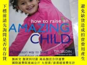 二手書博民逛書店How罕見To Raise An Amazing Child the Montessori WayY19218