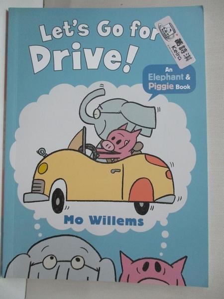 【書寶二手書T6/語言學習_KJO】Let s Go for a Drive!_Mo Willems