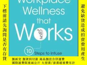 二手書博民逛書店Workplace罕見Wellness that Works: 10 Steps to Infuse Well-B