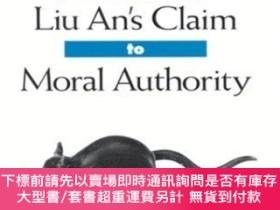 二手書博民逛書店The罕見Huainanzi And Liu An s Claim To Moral AuthorityY25