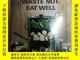 二手書博民逛書店英文原版書:Waste罕見not, eat well 不浪費,吃
