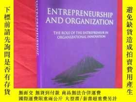 二手書博民逛書店Entrepreneurship罕見and Organization: The Role of the Entre