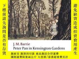 二手書博民逛書店Peter罕見Pan In Kensington Gardens   Peter And WendyY2562