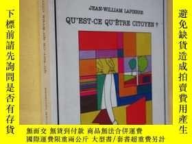 二手書博民逛書店法文原版罕見《什麽是公民》Qu est-ce qu être citoyen ? Jean-William Lap