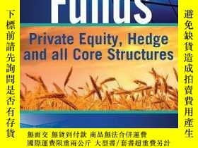 二手書博民逛書店罕見Funds: Private Equity, Hedge and All Core Structures (T