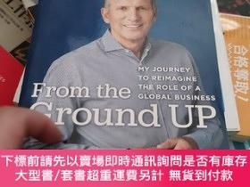 二手書博民逛書店英文原版罕見From the Ground Up by再出發重新想象美國未來 星巴克前CEO舒爾茨傳