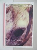 【書寶二手書T6/原文小說_ALL】As I Lay Dying_William Faulkner