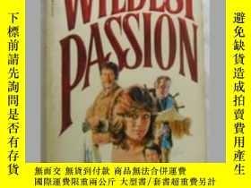 二手書博民逛書店Wildest罕見passion 英文原版口袋書Y109818